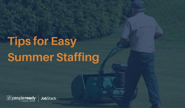 tips for easy summer staffing