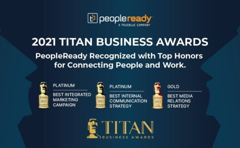 PeopleReady Earns Two Platinum and One Gold Honor for Marketing Excellence in Fall 2021 TITAN Business Awards