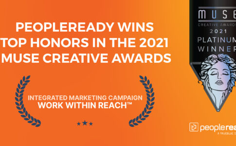 PeopleReady Earns Platinum Honors for Work Within Reach™ Campaign in 2021 Muse Creative Awards